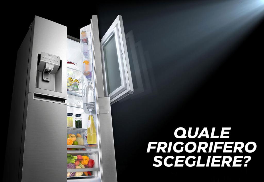 Quale frigorifero scegliere